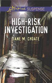 High-Risk Investigation