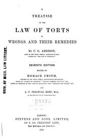 A Treatise on the Law of Torts: Or, Wrongs and Their Remedies