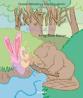 Kristine, den lille fe #6: Kristine, den lille fe og Bent Bæver