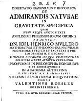 Diss. inaug. philos. de admirandis naturae in gravitate specifica
