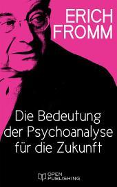 Die Bedeutung der Psychoanalyse für die Zukunft