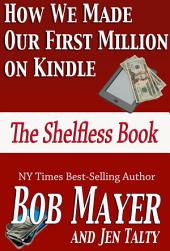 How We Made Our First Million on Kindle: The Selfless Book