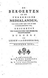 De beroerten in de Vereenigde Nederlanden, van den jaare 1300 tot op den tegenwoordigen tyd: geschetst ter waarschuwing van derzelver tegenwoordige burgers en leden van regeering. Negende deel