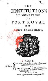 Les Constitutions du Monastere de Port Royal du Saint Sacrement