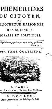 Ephémérides du citoyen ou bibliothèque raisonnée des sciences morales et politiques: Volume 4