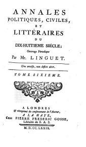 Annales politiques, civiles et litteraires du dix-huitieme siecle: Volume6