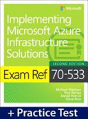 Exam Ref 70 533 Implementing Microsoft Azure Infrastructure Solutions with Practice Test PDF