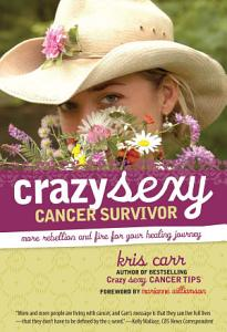 Crazy Sexy Cancer Survivor Book