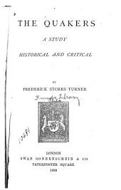 The Quakers: A Study Historical and Critical