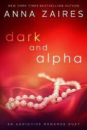 Dark and Alpha: An Addictive Romance Duet