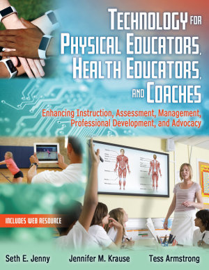 Technology for Physical Educators  Health Educators  and Coaches PDF