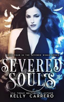 Severed Souls  Severed Wings Book 4  Book