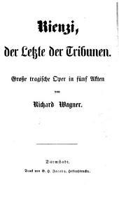 Rienzi, der Letzte der Tribunen: Große tragische Oper in fünf Akten