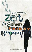 Zeit zu gehen  Friday Brown PDF