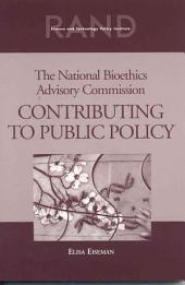 The National Bioethics Advisory Commission: Contributing to Public Policy, Issue 1546