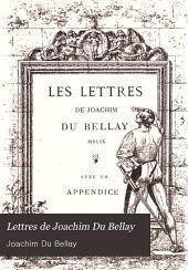 Lettres de Joachim Du Bellay: publiées pour la première fois d'après les originaux