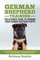 German Shepherd Training   the Ultimate Guide to Training Your German Shepherd Puppy PDF
