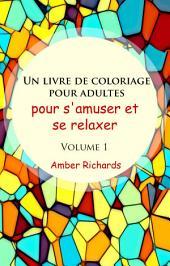 Un livre de coloriage pour adultes, pour s'amuser et se relaxer: Volume1
