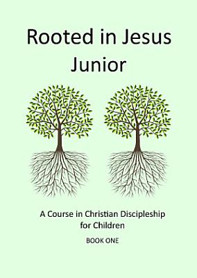 Rooted in Jesus Junior