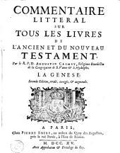 Commentaire littéral sur tous les livres de l'ancien et du nouveau testament: Le Genese (1715)