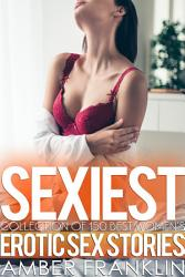 Sexiest Collection of 150 Best Women s Erotic Sex Stories PDF