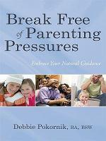 Break Free of Parenting Pressures
