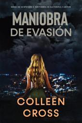 Maniobra de evasión (Bestseller): Un thriller de suspense y misterio de Katerina Carter, detective privada : edición Español