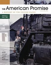 The American Promise, Volume C: A History of the United States: Since 1890, Edition 5
