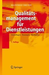 Qualitätsmanagement für Dienstleistungen: Grundlagen, Konzepte, Methoden, Ausgabe 7