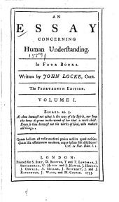 An essay concerning human understanding: in four books, Volume 1