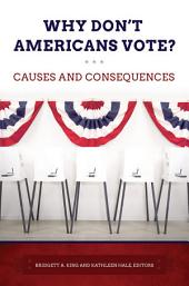 Why Don't Americans Vote?: Causes and Consequences