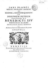 Jani Planci [i. e. J. P. S. Bianchi]... De Monstris ac monstrosis quibusdam ad Josephum Puteum... epistola