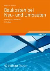 Baukosten bei Neu- und Umbauten: Planung und Steuerung, Ausgabe 5