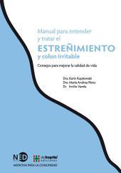 Manual para entender y tratar el estreñimiento y colon irritable: Consejos para mejorar la calidad de vida