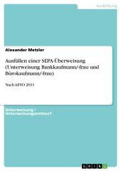 Ausfüllen einer SEPA-Überweisung (Unterweisung Bankkaufmann/-frau und Bürokaufmann/-frau): Nach AEVO 2011