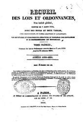 Recueil des lois et ordonnances d'un interet general depuis le 7 aout 1830 avec des notes et deux tables, l'une chronologique, et l'autre analytique et alphabetique ..: Annees 1830-1831, Volume1