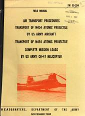 Air Transport Procedures, Transport of M454 Atomic Projectile by US Army Aircraft, Transport of M454 Atomic Projectile Complete Mission Loads by US Army CH-47 Helicopter