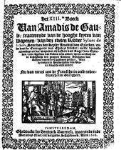 Het XIII.de boeck van Amadis de Gaule tracterende van de hooghe feyten van wapenen, van den edelen ridder Sylues de la Selve ... Nu van nieus uyt de Fransche in onse Nederduytsche tale overgheset: Volume 1