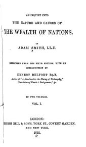 An Inquiry Into the Nature and Causes of the Wealth of Nations: Volume 1