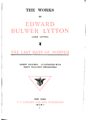 The Works of Edward Bulwer Lytton: The last days of Pompeii