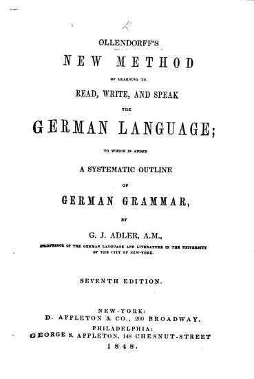 A new method of learning the German Language     translated from the fifth French edition  by G  I  Bertinchamp  second edition  revised     by J  D  Haas PDF