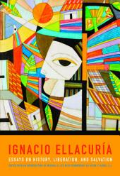Ignacio Ellacuria: Essays on History, Liberation, and Salvation