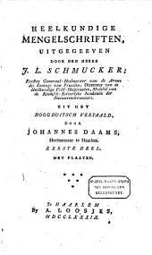 Heelkundige mengelschriften: Volume 1