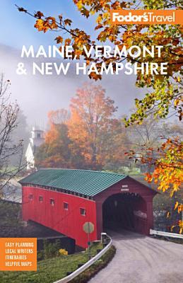 Fodor s Maine  Vermont    New Hampshire PDF