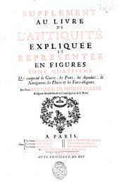 Supplement au livre de l'antiquité expliquée et représentée en figures: tome quatrième : qui comprend la guerre, les ponts, les aqueducs, la navigation, les phares & les tours octogones