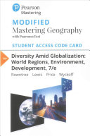 Modified Mastering Geography with Pearson EText Student Access Code Card for Diversity Amid Globalization Book