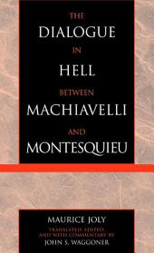 The Dialogue in Hell between Machiavelli and Montesquieu: Humanitarian Despotism and the Conditions of Modern Tyranny
