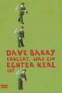 Dave Barry erkl  rt  was ein echter Kerl ist PDF