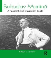 Bohuslav Martin?: A Research and Information Guide