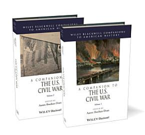 A Companion to the U S  Civil War PDF